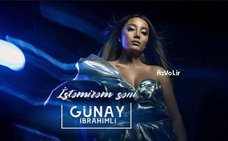 دانلود آهنگ آذربایجانی جدید Gunay Ibrahimli به نام Istemirem Seni